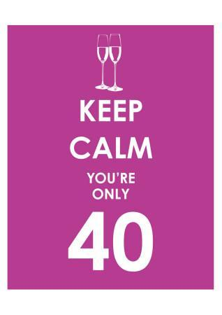 Keep Calm You're Only 40 (Purple)