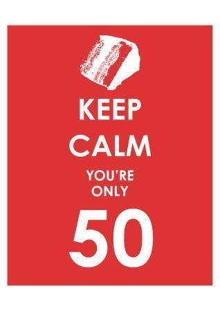 Keep Calm You're Only 50 (Red)