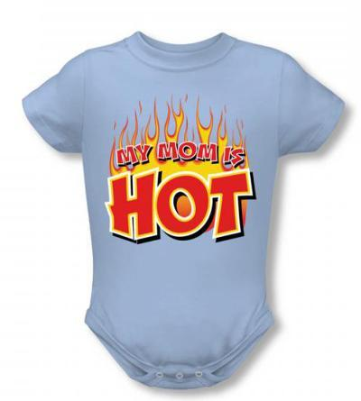 Infant: My Mom Is Hot