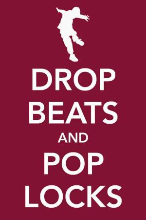 Drop Beats and Pop Locks