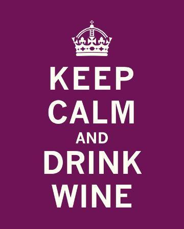 Keep Calm, Drink Wine