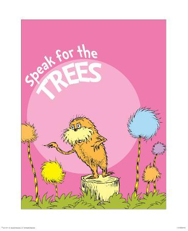 The Lorax: Speak for the Trees (on pink)