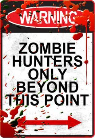 Warning Zombie Hunters Only Beyond This Point Embossed Tin Sign