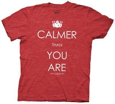 The Big Lebowski - Calmer Than You Are (Slim Fit)