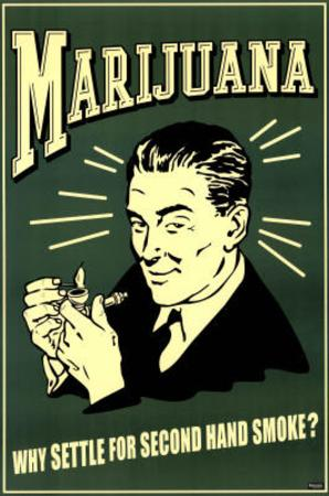 Marijuana Why Settle for Second Hand Smoke? Art Poster Print