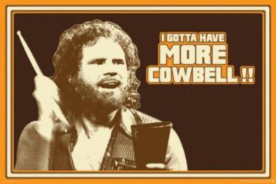 I Gotta Have More Cowbell Will Farrell TV Poster Print