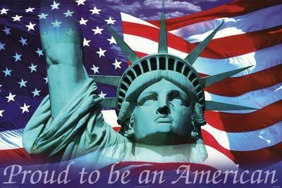 Mitchell Funk Proud To Be an American Statue of Liberty and Flag Art Print Poster