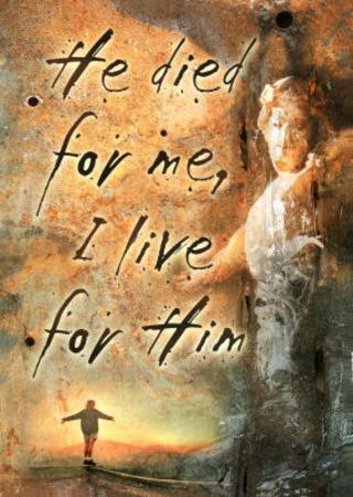 Jesus Christ (He Died For Me, I Live For Him) Art Poster Print