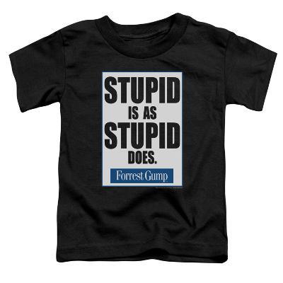 Toddler: Forrest Gump - Stupid Is