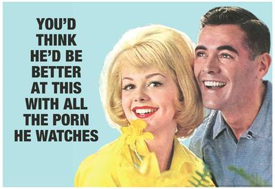 He Should Be Better With All The Porn He Watches Funny Poster