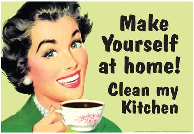 Make Yourself at Home Clean My Kitchen Funny Poster
