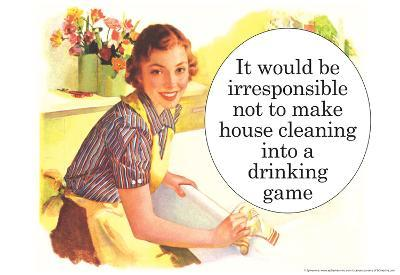 Irresponsible Not To Make House Cleaning Drinking Game Funny Poster