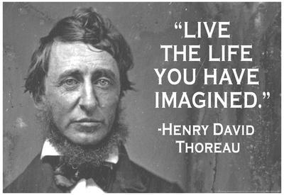 Live The Life You Have Imagined Henry David Thoreau Quote Poster