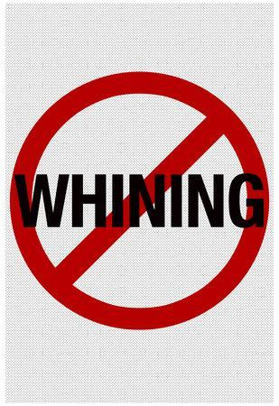 No Whining Sign Print Poster