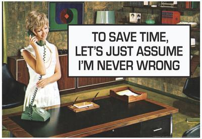 To Save Time Assume I'm Never Wrong Funny Poster