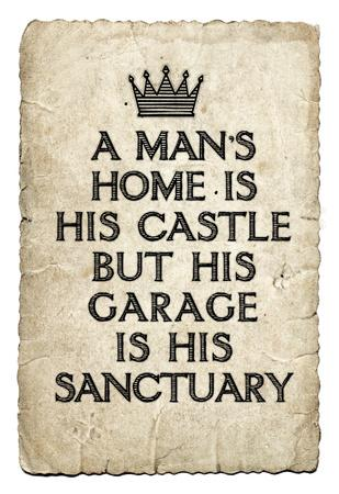 A Man's Garage is His Sanctuary Art Print Poster