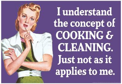 Understand Cooking Cleaning Just Not For Me Funny Poster