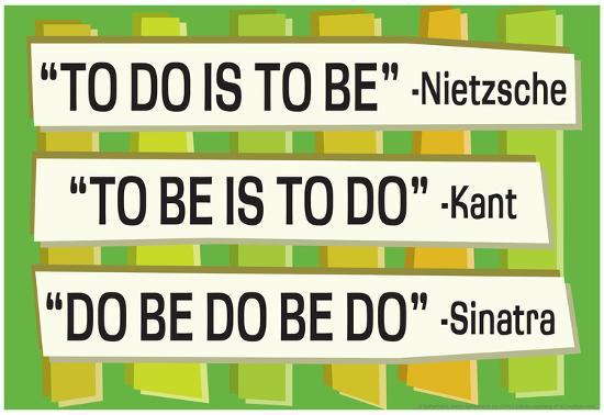 To Do Is To Be Nietzsche Kant Sinatra Quote Funny Poster Prints At