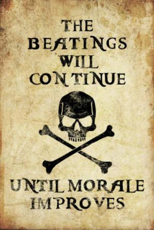 Beatings Will Continue Until Morale Improves Distressed Print Poster