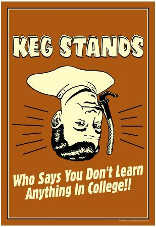 Beer Kegs Stands Learn Anything In College Funny Retro Poster