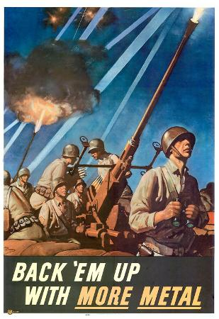 Back Em Up with More Metal WWII War Propaganda Art Print Poster