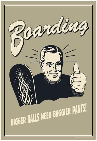 Boarding Bigger Balls Need Baggier Pants Funny Retro Poster