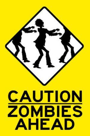 Caution Zombies Ahead Sign Poster Print