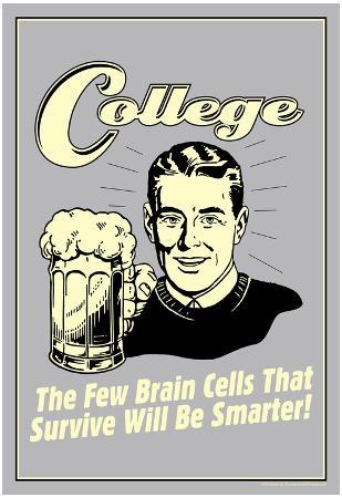 College Few Brains Cells Survive Smarter Funny Retro Poster