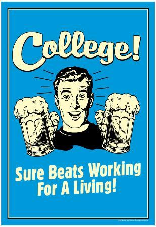 College Sure Beats Working For Living Funny Retro Poster