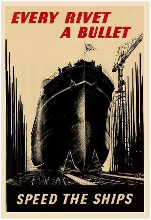 Every Rivet a Bullet Speed the Ships WWII War Propaganda Art Print Poster