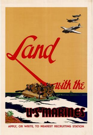 Land with the U.S. Marines WWII War Propaganda Art Print Poster