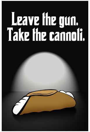 Leave the Gun Take the Cannoli Quote Poster Print