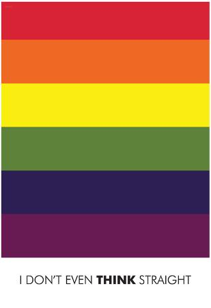 I Don't Even Think Straight (Gay Flag) Art Poster Print