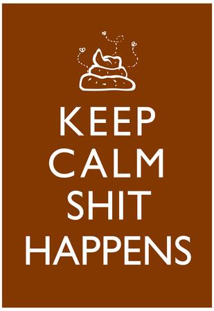Keep Calm Shit Happens Print Poster