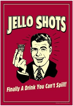 Jello Shots Finally A Drink You Can't Spill Funny Retro Poster