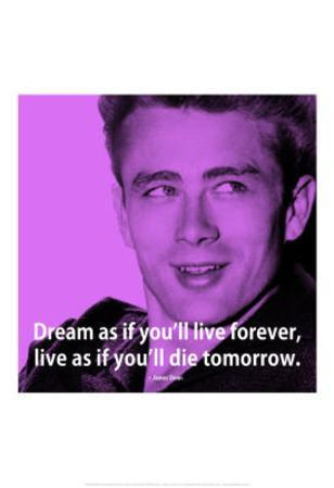 James Dean Dream iNspire 2 Quote Poster