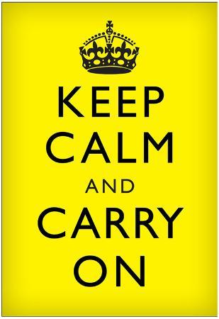 Keep Calm and Carry On (Motivational, Yellow, Black Text) Art Poster Print