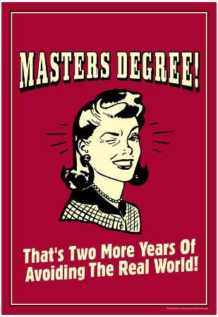 Masters Degree Two More Years Avoiding Real World Funny Retro Poster