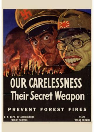 Our Carelessness Their Secret Weapons Prevent Forest Fires WWII War Propaganda Art Print Poster