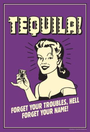 Tequila Froget Your Troubles Forget Your Name Funny Retro Poster