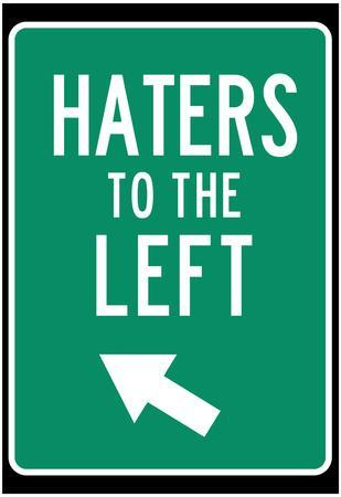 Traffic Sign Haters to the Left Art Print Poster