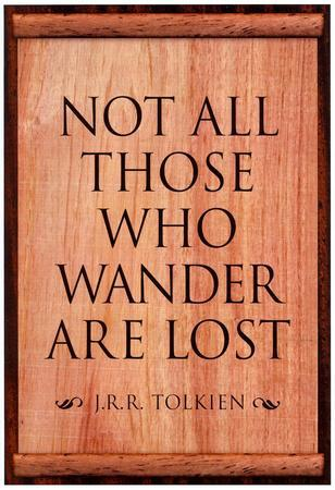 Tolkien Not All Those Who Wander are Lost Literature Print Poster