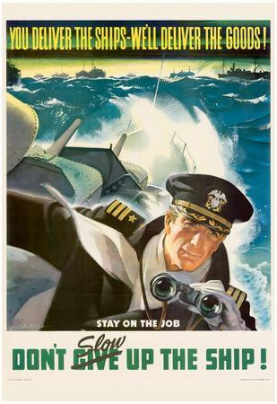 You Deliver the Ships We'll Deliver the Goods WWII War Propaganda Art Print Poster