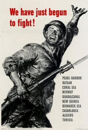 We Have Just Begun to Fight WWII War Propaganda Art Print Poster