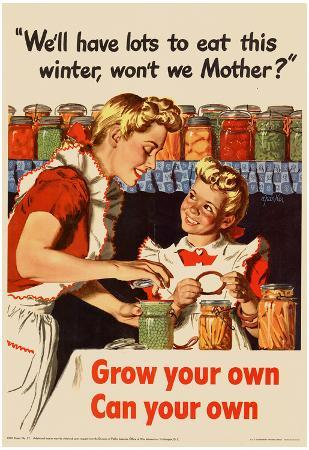We'll Have Lots to Eat This Winter Grow Your Own Can Your Own WWII War Propaganda Art Poster