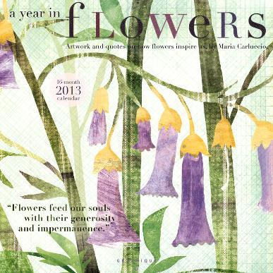 A Year in Flowers - 2013 Wall Calendars