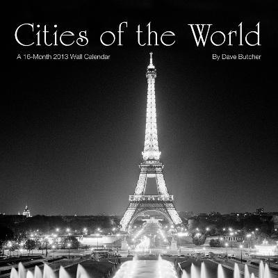 Cities of the World - Dave Butcher - 2013 Linen Calendar
