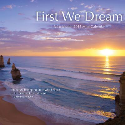 First We Dream - 2013 Mini Calendar