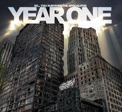 Year One: So...You Survived the Apocalypse - 2013 Wall Calendar