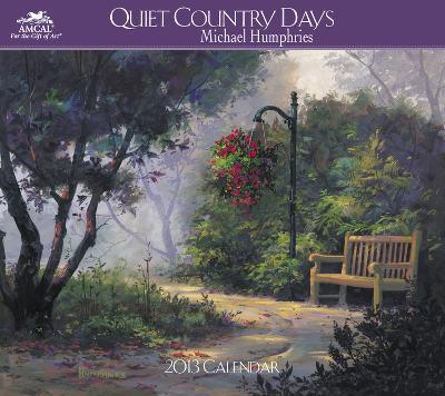 Michael Humphries - Quiet Country Days - 2013 Wall Calendar With Envelope